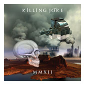 MMXII by Killing Joke