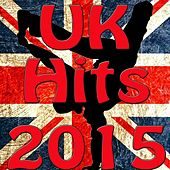 Uk Hits 2015 (King, Cheerleader, Wish You Were Mine) by Various Artists