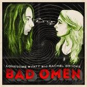 Bad Omen by Lonesome Wyatt