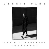 You & I (Forever) (Remixes) by Jessie Ware