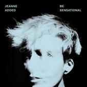 Be Sensational by Jeanne Added