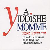 A yiddishe momme (Grandes chansons de la tradition juive azkhénaze) de Various Artists
