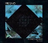 Fresno 15 Anos ao Vivo by Fresno