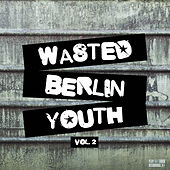 Wasted Berlin Youth, Vol. 2 de Various Artists