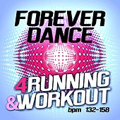Forever Dance 4 Running and Workout BPM 132 - 158 by Various Artists