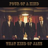 That Kind of Jazz von Four Of A Kind
