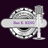 Lifeworks - Ben E. King (The Platinum Edition) de Ben E. King