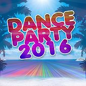 Dance Party 2016 (50 Top Songs Selection for DJ Party People House EDM Ibiza) by Various Artists