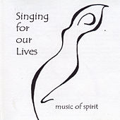 Singing for Our Lives: Music of Spirit by Damaris Carbaugh/Brooklyn...