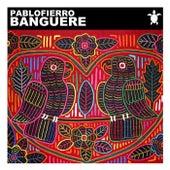 Banguere by Pablo Fierro