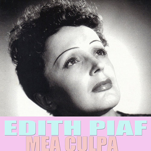 Mea Culpa by Édith Piaf