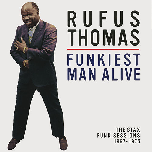 Funkiest Man Alive: The Stax Funk Sessions 1967-1975 de Rufus Thomas