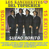 15 éxitos de los Rancheritos by Los Rancheritos Del Topo Chico