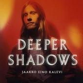 Deeper Shadows by Jaakko Eino Kalevi