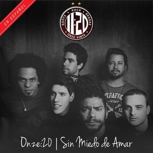 Sin Miedo de Amar by Onze:20