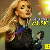 We Are the Music by Various Artists