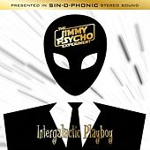 Intergalactic Playboy by The Jimmy Psycho Experiment