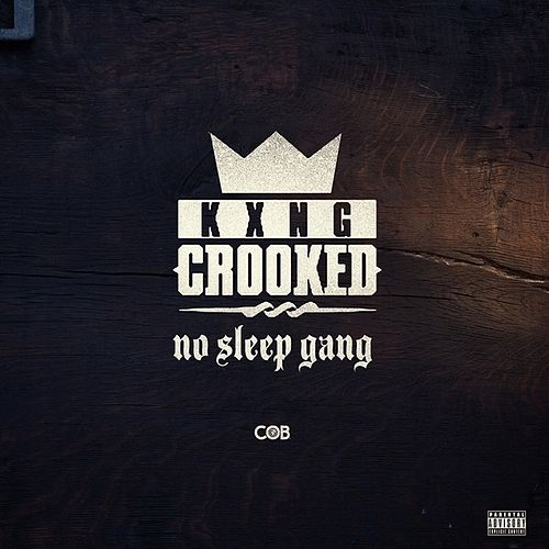 No Sleep Gang - Single by Crooked I