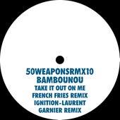 Take It Out On Me (French Fries Remix) / Ignition (Laurent Garnier Remix) de Bambounou