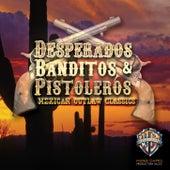 Desperados, Banditos & Pistoleros: Mexican Outlaw Classics by Hollywood Film Music Orchestra