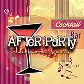 After Party: Chilled Martini Grooves by Various Artists