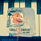 Smile Driver by Ray Sharp