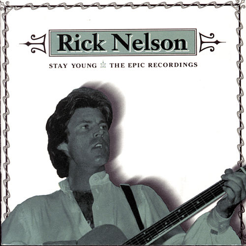 Stay Young: The Epic Recordings by Rick Nelson