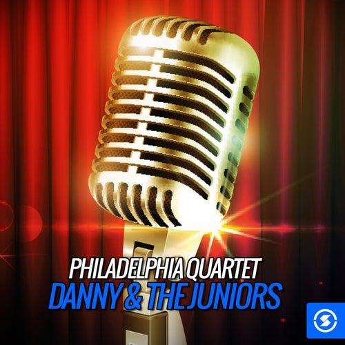 Philadelphia Quartet, Danny & The Juniors by Danny and the Juniors