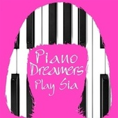 Piano Dreamers Play Sia de Piano Dreamers