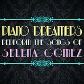 Piano Dreamers Perform the Songs of Selena Gomez de Piano Dreamers