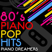 80's Piano Pop Hits de Piano Dreamers