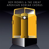 Loco Motives by Ben Morris And The Great American Boxcar Chorus