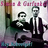 Hey Schoolgirl de Simon & Garfunkel