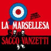 La Marsellesa / Sacco-Vanzetti by Various Artists