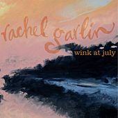 Wink At July by Rachel Garlin