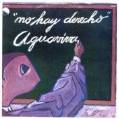 No hay derecho (Remastered 2015) de Aguaviva