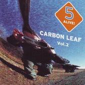 5 Alive!, Vol. 2 by Carbon Leaf
