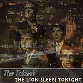 The Lion Sleeps Tonight by The Tokens