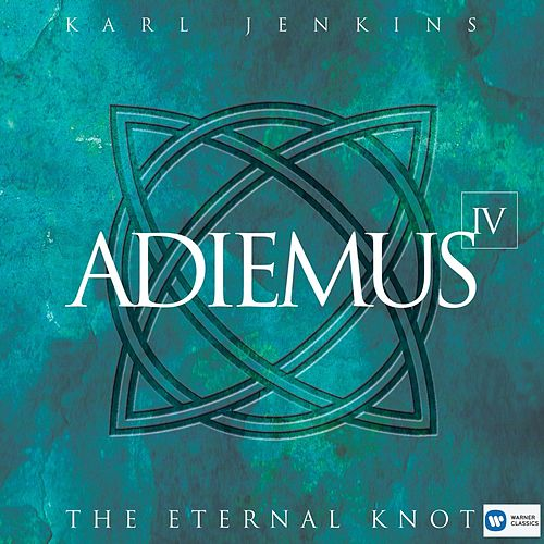 Adiemus IV: The Eternal Knot by Adiemus