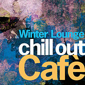 Chill Out Cafè Winter Lounge von Various Artists