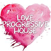 Love Progressive House - EP by Various Artists