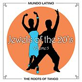 The Roots Of Tango - Jewels Of The 20's , Vol. 5 by Various Artists