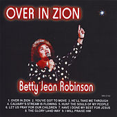Over in Zion by Betty Jean Robinson