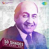 50 Shades of Mohammed Rafi by Mohammed Rafi