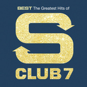 Best: The Greatest Hits Of S Club 7 von S Club 7