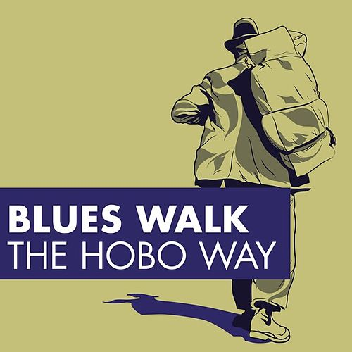 Blues Walk - The Hobo Way by Various Artists