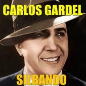 Silbando by Carlos Gardel