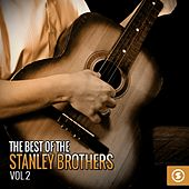 The Best of the Stanley Brothers, Vol. 2 by The Stanley Brothers