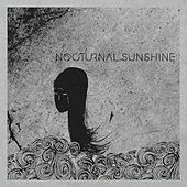 Nocturnal Sunshine by Nocturnal Sunshine