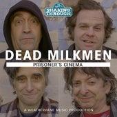 Prisoner's Cinema von The Dead Milkmen